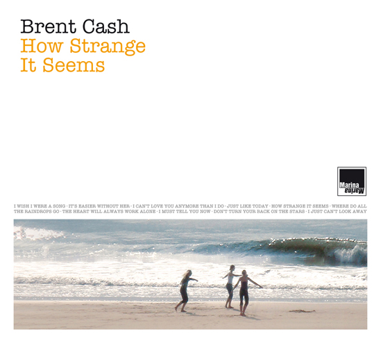 Brent Cash • How Strange It Seems