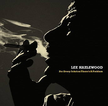 Lee Hazlewood · For Every Solution There's A Problem