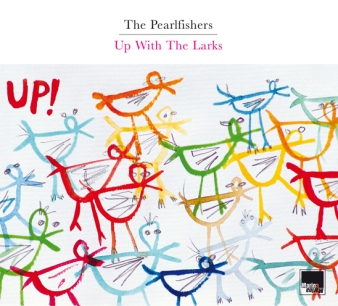 The Pearlfishers: Up With The Larks