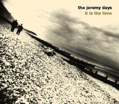 The Jeremy Days: It Is The Time