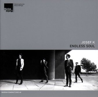 Josef K: Endless Soul