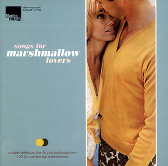 VA: Songs For Marshmallow Lovers