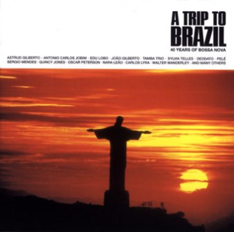 VA: A Trip To Brazil - 40 Years Of Bossa Nova